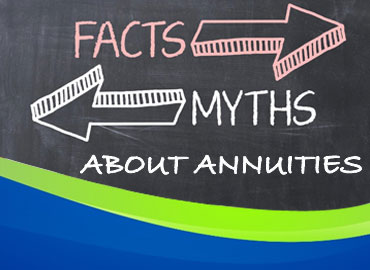 Myths and Facts About Annuities